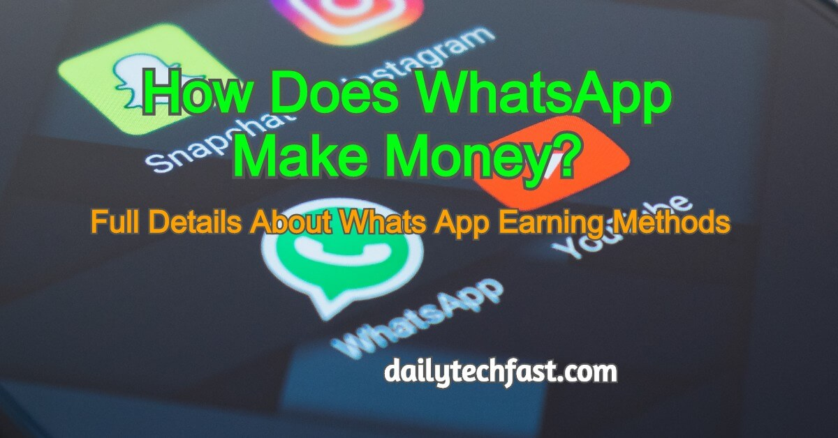 Secret: 100% Never Show Ads , Subscription, So How Does whatsapp Make Money